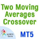Two Moving Average Crossover - Alerts Serie MT5